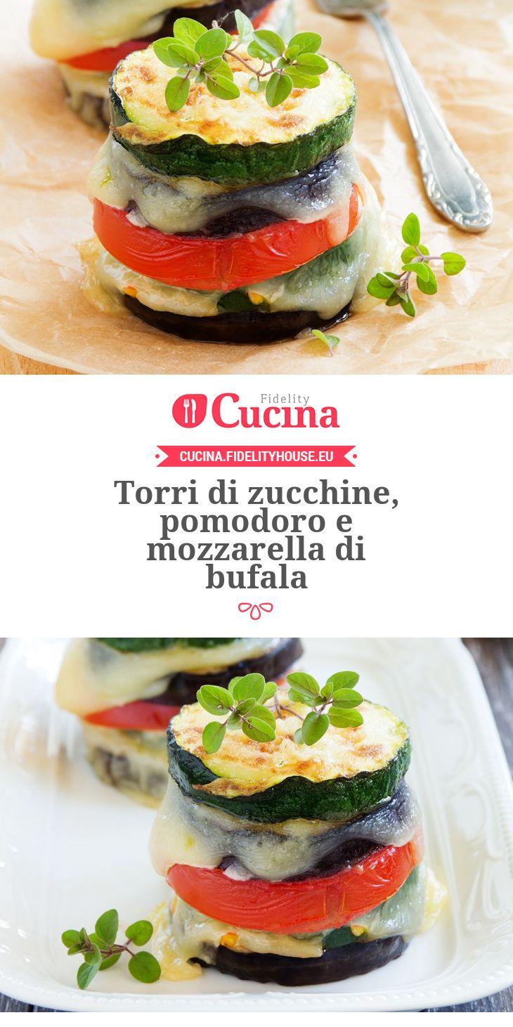 Torri di #zucchine, #pomodoro e #mozzarella di bufala