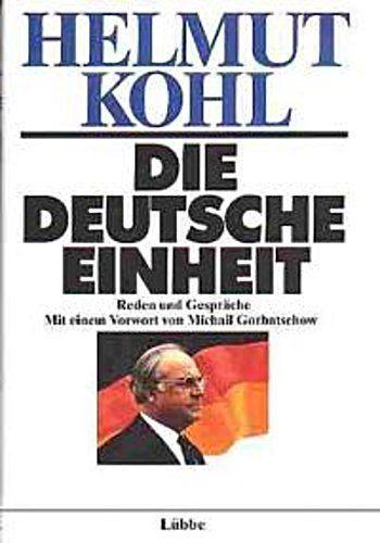 Die deutsche Einheit. Reden und Gespräche - Helmut Kohl - 9783785706657
