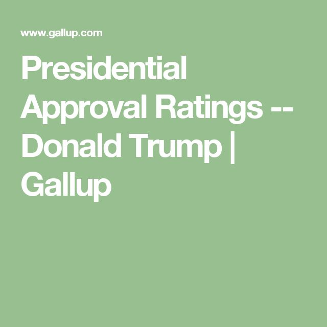 Presidential Approval Ratings -- Donald Trump   Gallup