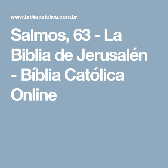 Salmos, 63 - La Biblia de Jerusalén - Bíblia Católica Online