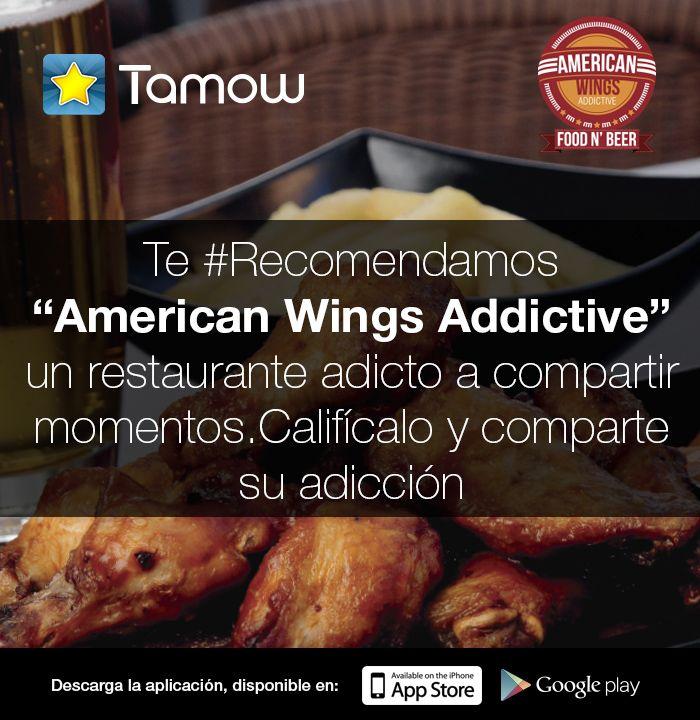Te #Recomendamos compartir tus momentos mas adictivos en el restaurante-bar American Wings addictive. #Califica sus alitas con Tamow.