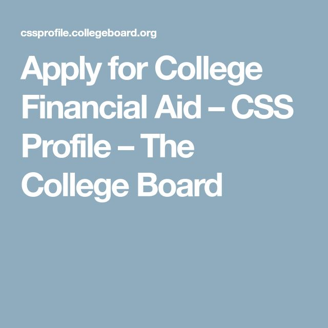 Apply for College Financial Aid – CSS Profile – The College Board