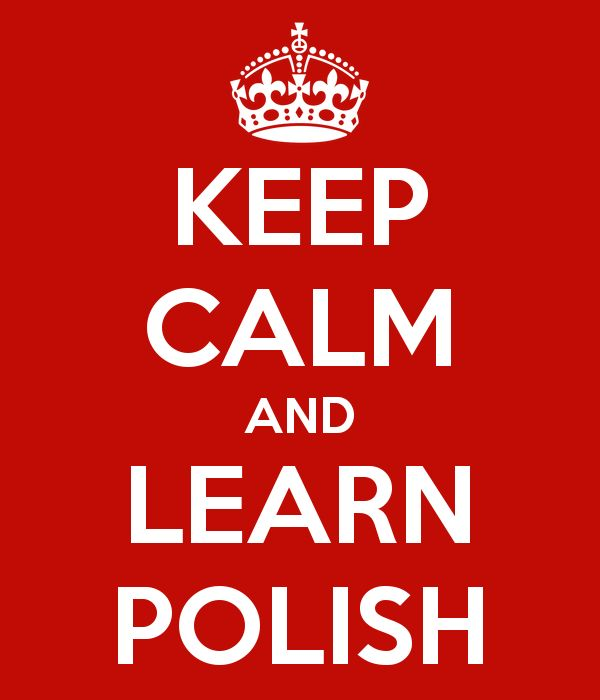 KEEP CALM AND LEARN POLISH