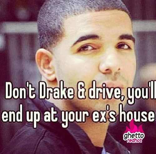Dont Drake and drive