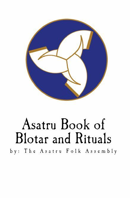 Asatru Book of Blotar and Ritual - by the Asatru Folk Assembly - Kindle edition by Various Authors, Asatru Folk Assembly. Religion & Spirituality Kindle eBooks @ AmazonSmile.