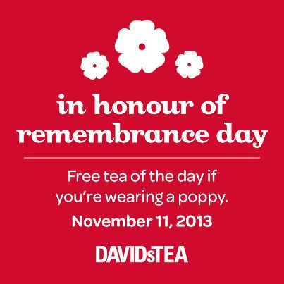 Free Tea (if you are wearing a poppy) on Remembrance Day!