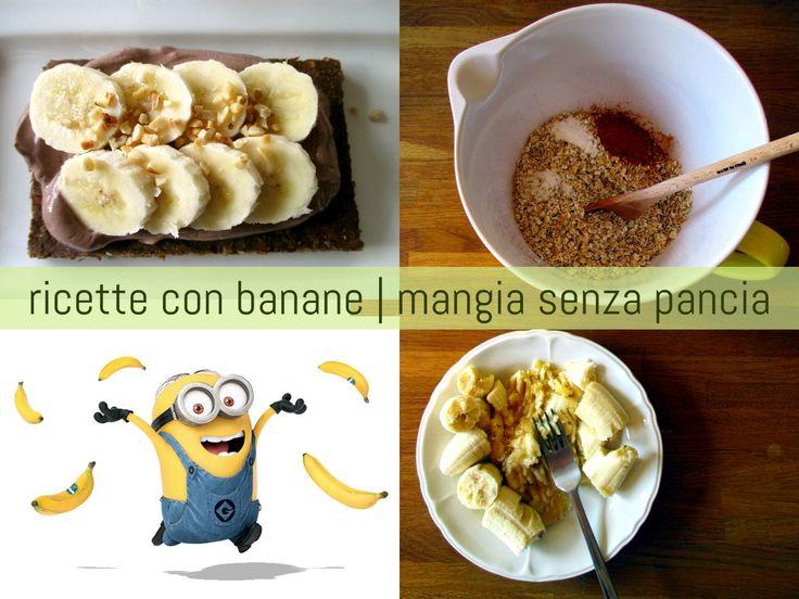 Le ricette con le banane di Mangia senza Pancia: una raccolta di ricette a tema su questo frutto tanto popolare, per dolci e colazioni squisite e leggere.