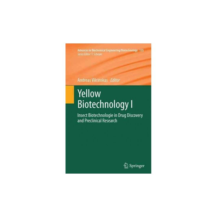 Yellow Biotechnology I : Insect Biotechnologie in Drug Discovery and Preclinical Research (Reprint)