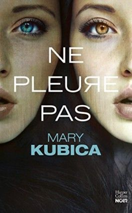 Découvrez Ne pleure pas de Mary Kubica sur Booknode, la communauté du livre