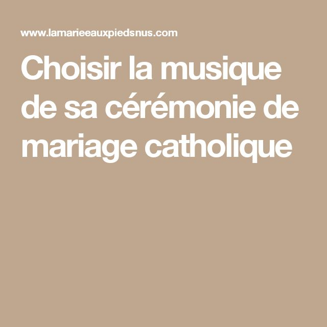 Choisir la musique de sa cérémonie de mariage catholique
