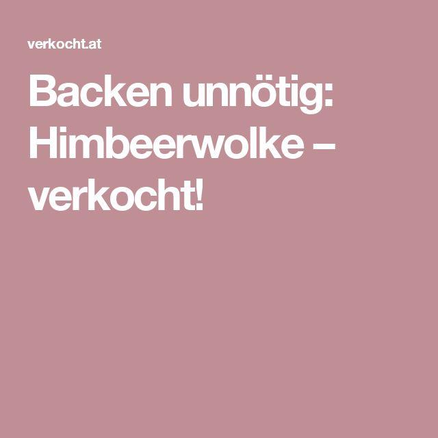 Backen unnötig: Himbeerwolke – verkocht!