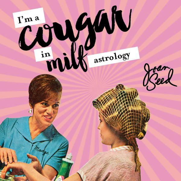 I'm a cougar in MILF astrology...⭐️🍌 xJoan #JoanSeed #cougar #milf #astrology #prediction #zodiac #horoscope #hush
