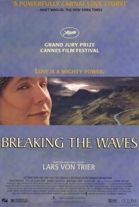 """""""Breaking the Waves"""" directed by Lars von Trier, starring fiercely talented Emily Watson"""