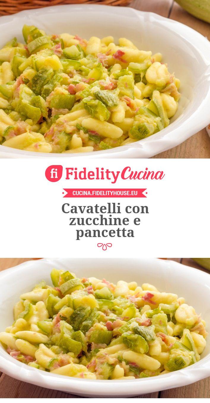 Cavatelli con zucchine e pancetta