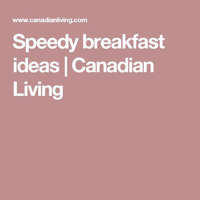 Speedy breakfast ideas | Canadian Living