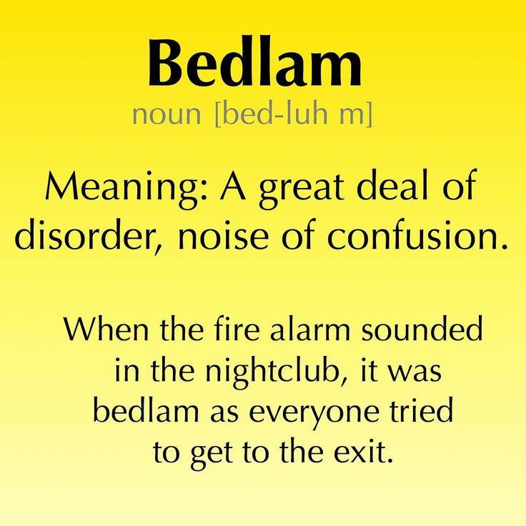 Today's word: bedlam