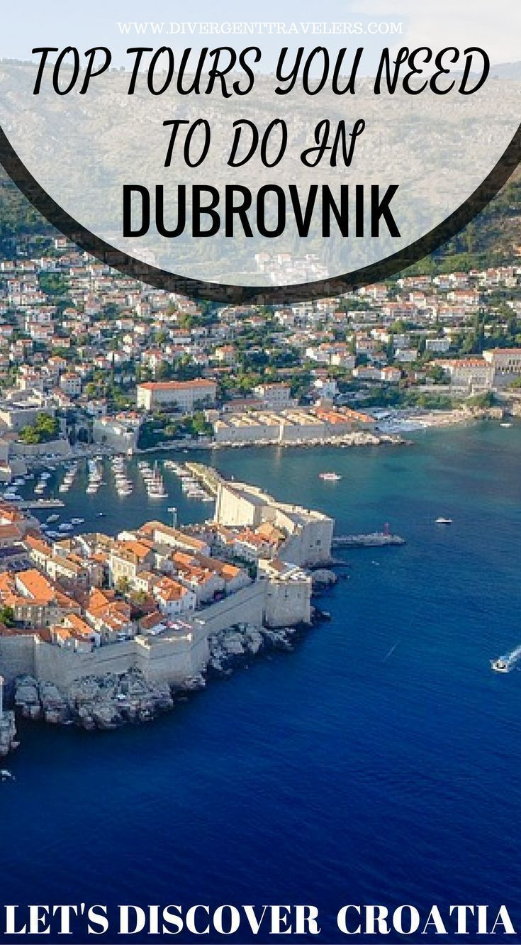 Top Tours You Need To Do In Dubrovnik Find Things To Do In Dubrovnik Croatia Discover Tourist Attractions Croatia Travel Croatia Holiday Croatia Vacation