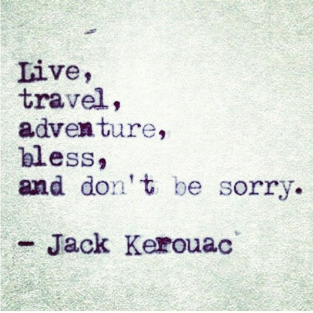 resolutions for 2014: Jackkerouac, Inspiration, Life, Quotes, Jack O'Connell, Jack Kerouac, Don T, Travel