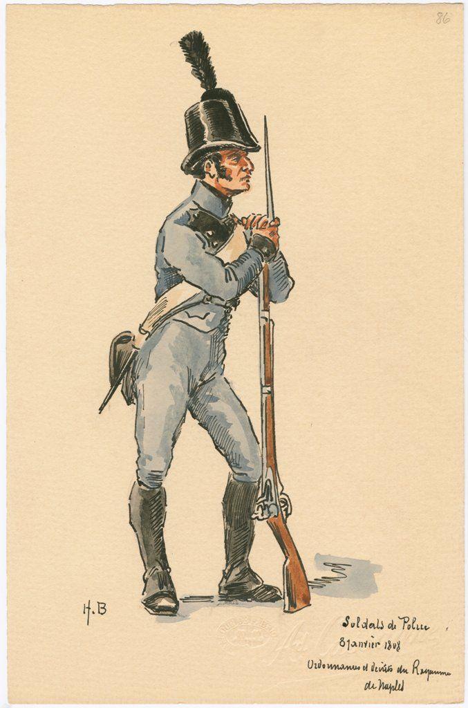 86 - Uniformes del Reino de Nápoles, 1808. Police, soldier. Autor Henri…