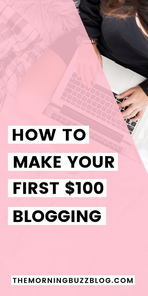 How I Made My First $100 Blogging (and how you can too) – The Morning Buzz | Millennial Lifestyle Blogger – Blogging, Productivity, Personal Growth, Finance
