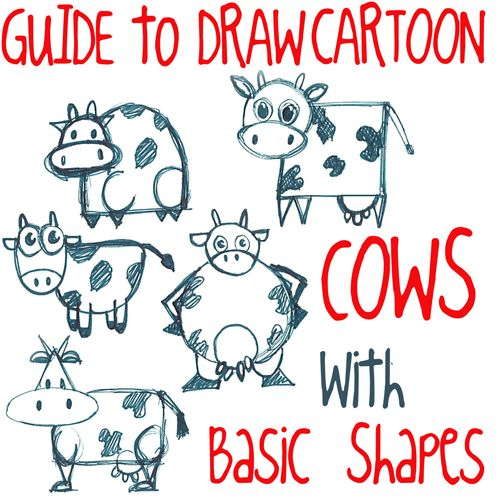 step guide to drawing cartoon cows with basic shapes big guide to drawing cartoon cows with - Basic Drawings For Kids