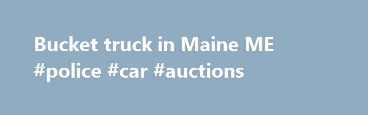 Bucket truck in Maine ME #police #car #auctions http://car.remmont.com/bucket-truck-in-maine-me-police-car-auctions/  #truck for sale # Utility Bucket Truck for Sale New Inventory Stock #21292 Utility Bucket Truck for Sale This truck just arrived on our lot! 60 Working Height Articulated Two-Man Rotating Bucket – DT466E Turbo Diesel Engine 6 Speed Spicer Manual – 045,881 Mile s 2000 International 4700 Price: $39,900 108 Cab/Axle Pintle Hitch ****************************************** […]The…