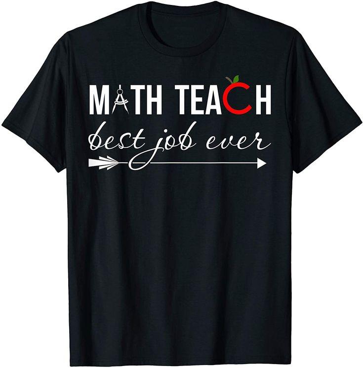 Math Teach Best Job Ever TShirt in 2020 T shirt, Shirts
