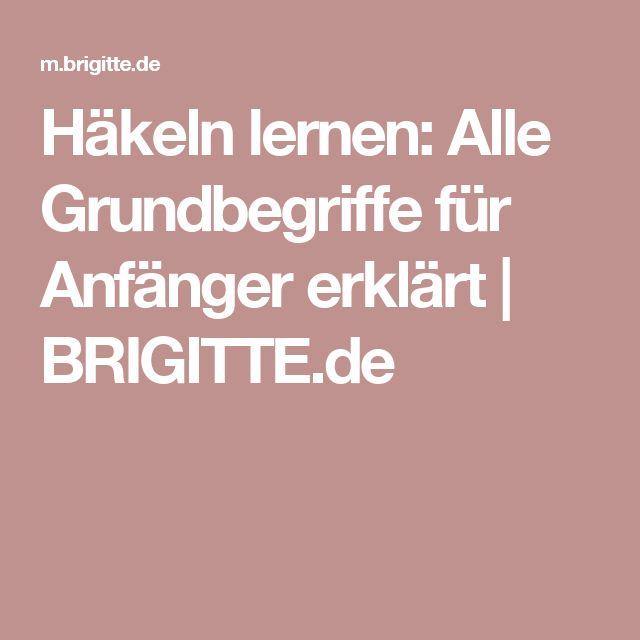 Häkeln lernen: Alle Grundbegriffe für Anfänger erklärt | BRIGITTE.de