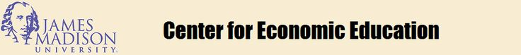 James Madison University's Center for Economic Education: tons of resources!
