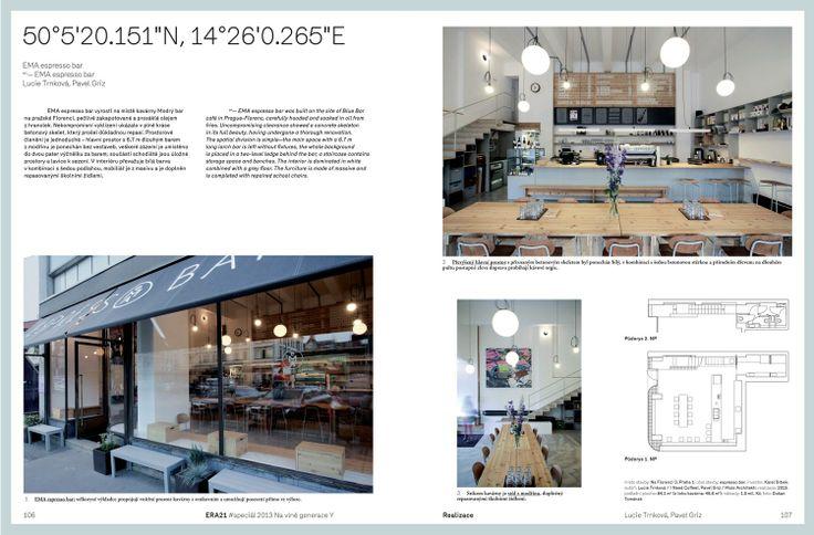 Práce architektů sklízí úspěch - EMA se nově objevila v magazínu ERA 21, ve speciálu Na vlně generace Y, který představuje zajímavé realizace kaváren. CZECHDESIGN.CZ zařadil EMU mezi tipy měsíce září a nedávno se také objevil rozhovor o budování EMA baru na www.EARCH.cz (http://goo.gl/1z9RCW).