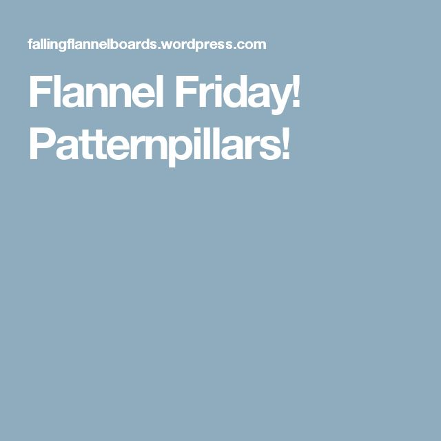 Flannel Friday! Patternpillars!