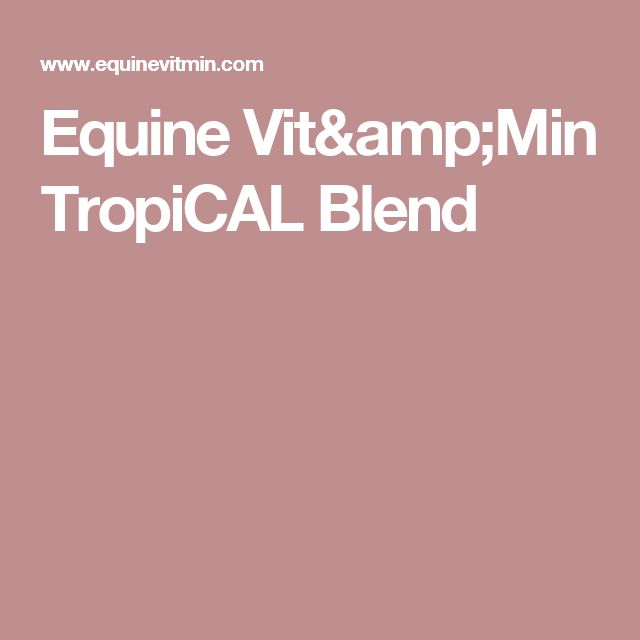 Equine Vit&Min TropiCAL Blend