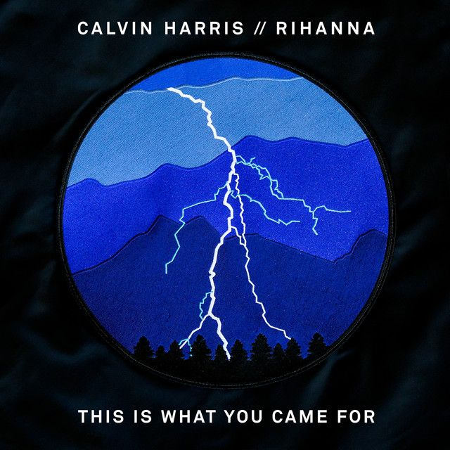 """""""This Is What You Came For"""" by Calvin Harris Rihanna added to Today's Top Hits playlist on Spotify From Album: This Is What You Came For"""