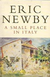 A Small Place in Italy - Eric Newby