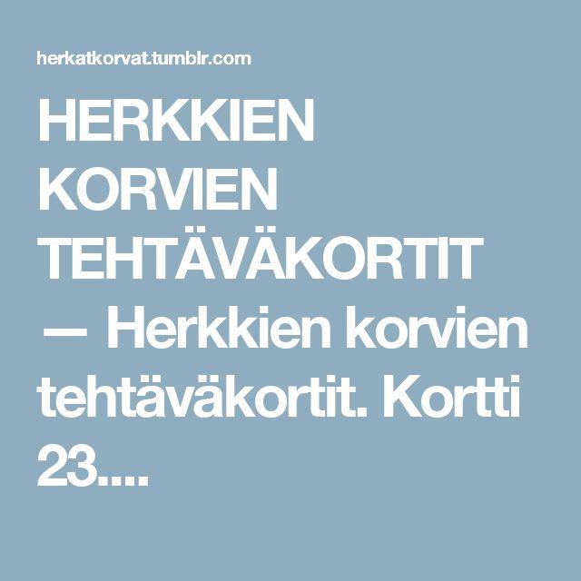 HERKKIEN KORVIEN TEHTÄVÄKORTIT — Herkkien korvien tehtäväkortit. Kortti 23....