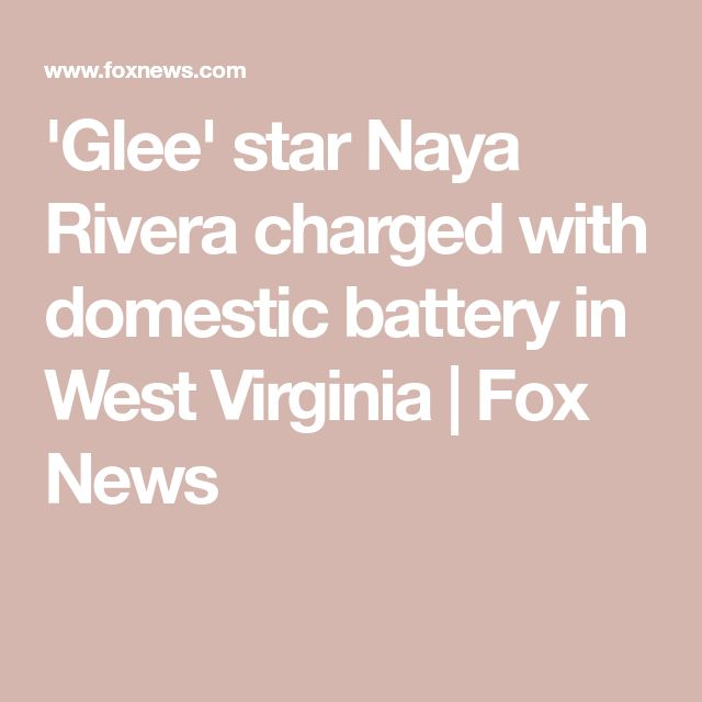 'Glee' star Naya Rivera charged with domestic battery in West Virginia | Fox News