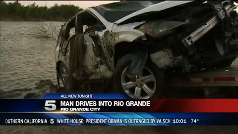 Man Drives Vehicle Into the Rio Grande | KRGV.com | CHANNEL 5 NEWS | Breaking News Breaking Stories