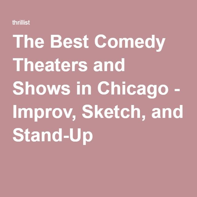 The Best Comedy Theaters and Shows in Chicago - Improv, Sketch, and Stand-Up