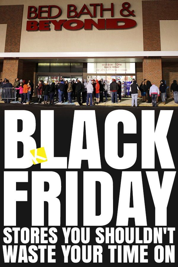 10 Black Friday Stores You Shouldn T Waste Your Time On We Found The 10 Worst Sales That You Should Sk In 2020 Black Friday Stores Black Friday Shopping Black Friday