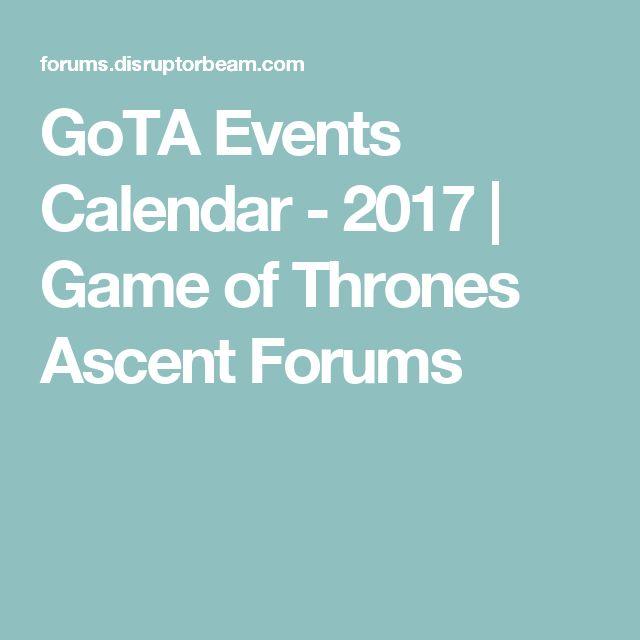 GoTA Events Calendar - 2017 | Game of Thrones Ascent Forums