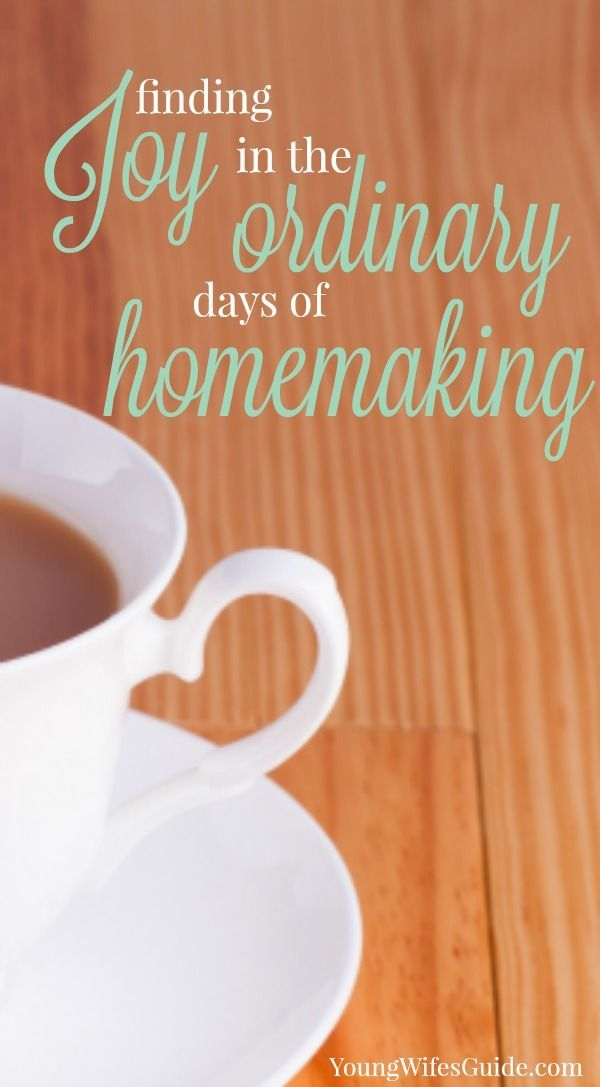 Finding Joy in the Ordinary Days of Homemaking
