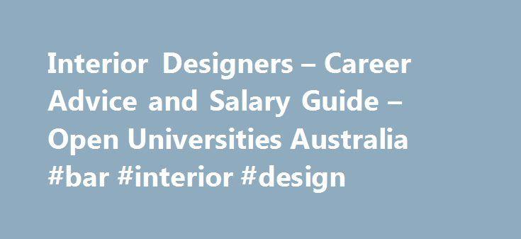 Interior Designers Career Advice And Salary Guide Open Universities Australia Bar Design Designremmont Designe