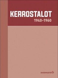 Kerrostalot : 1940-1960 / tekijä Erkki Mäkiö ym. / Rakennustieto