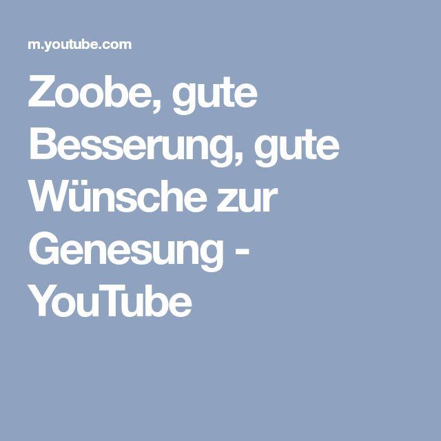 Zoobe, gute Besserung, gute Wünsche zur Genesung - YouTube