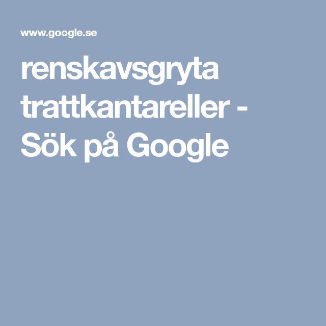 renskavsgryta trattkantareller - Sök på Google