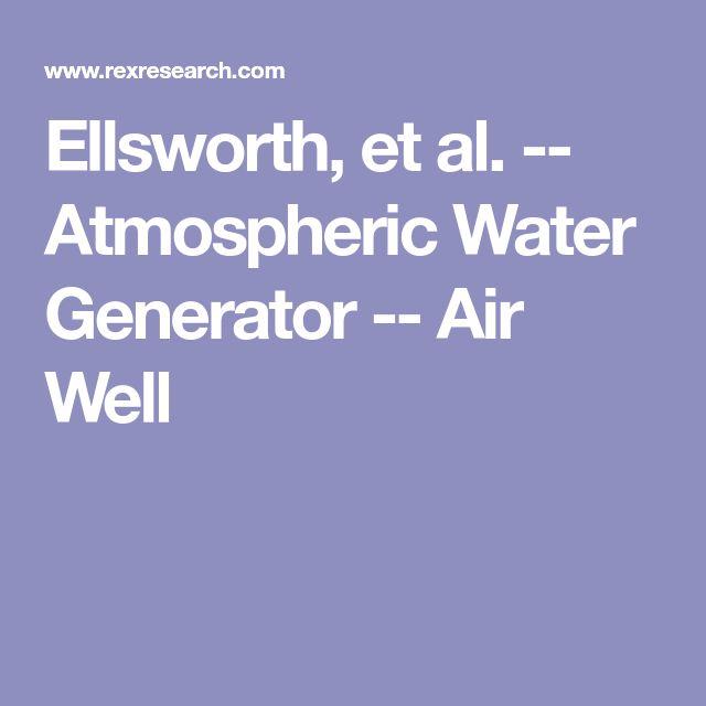 Ellsworth, et al. -- Atmospheric Water Generator -- Air Well