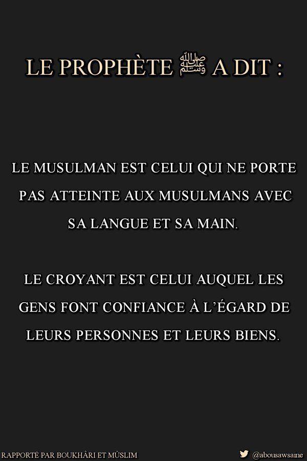 Le musulman est celui qui ne porte pas atteinte aux musulmans....