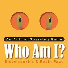 Jenkins, Steve  Who Am I? An Animal Guessing Game   Illustrated by Robin Page  PICTURE BOOK  Houghton Mifflin Harcourt, 2017.  $14.99  Co...