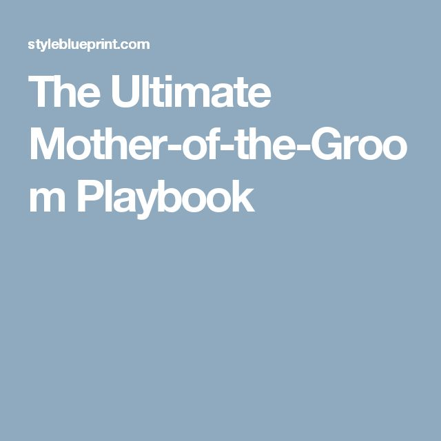 The Ultimate Mother-of-the-Groom Playbook