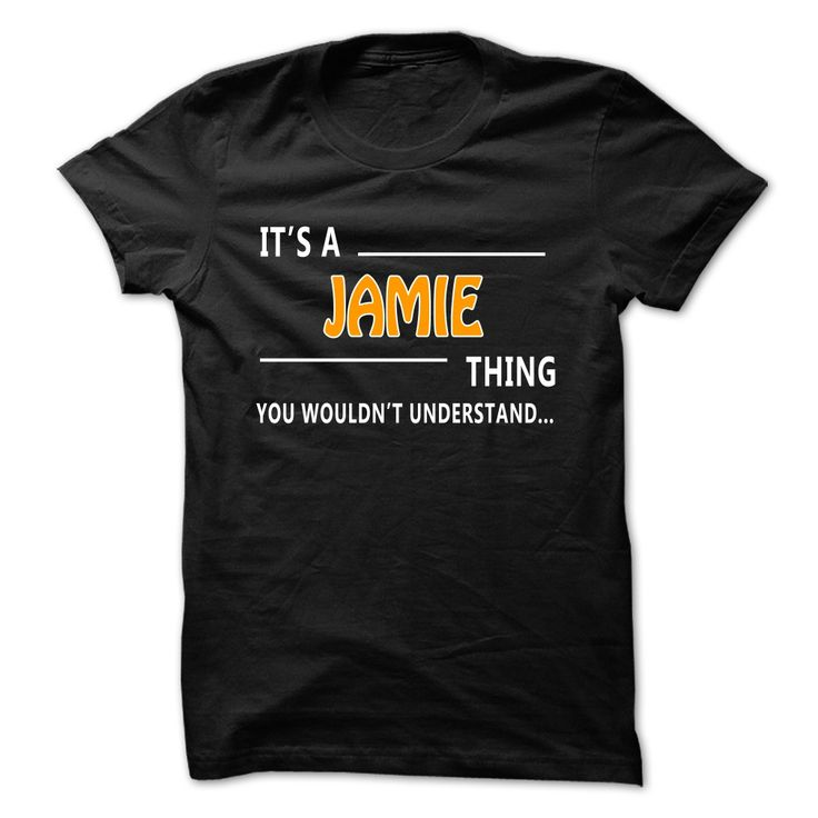 Jamie thing understand ⊹ ST421Jamie thing understand. Multiple styles and colors are available.      Jamie, thing understand, name shirt